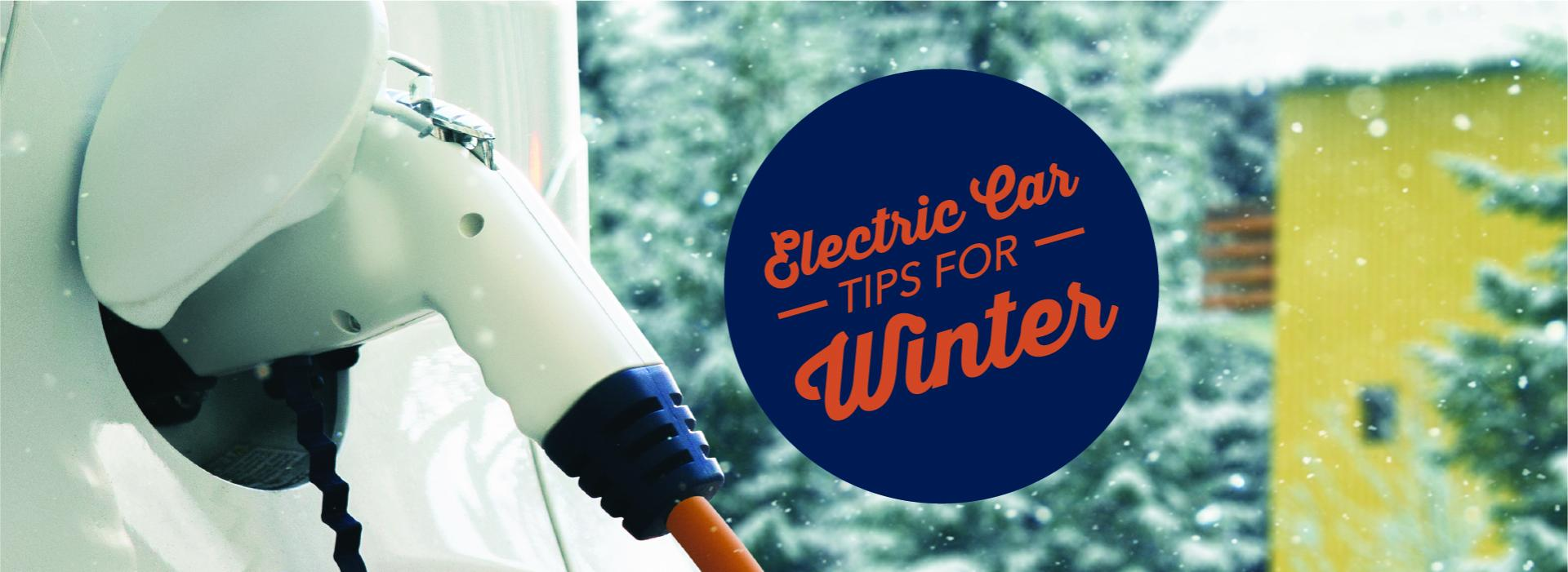 Tips for Electric Vehicles in the Winter