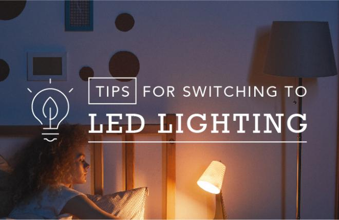 Tips for Switching to LED Lighting