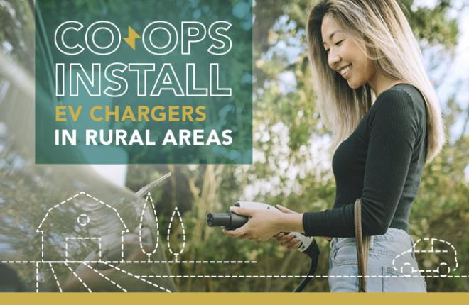 Cooperatives Bringing Electric Vehicle Chargers to Rural Communities
