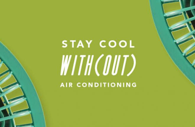 How to Cool Your Home Without Central Air Conditioning